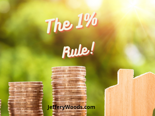 What You Need To Know About The 1% Rule When Investing In Real Estate.