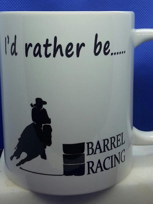 I'd rather be - barrel racing