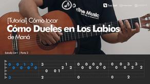Tutorial: Cómo Dueles en Los Labios de Maná en Guitarra