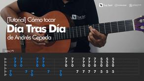 Tutorial: Cómo Tocar Día tras día de Andrés Cepeda en Guitarra