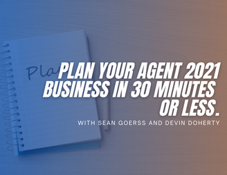 Plan Your Agent 2021 Business In 30 Minutes Or Less