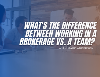 What's The Difference Between Working In A Brokerage vs. A Team?