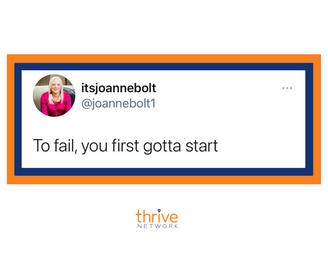 Those That Find Success, Aren't Afraid To Fail!