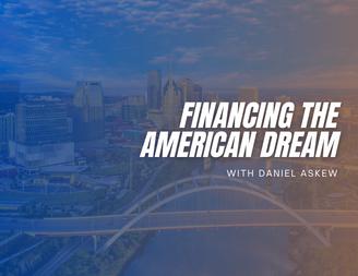 Financing The American Dream With Mega Agent, Daniel Askew