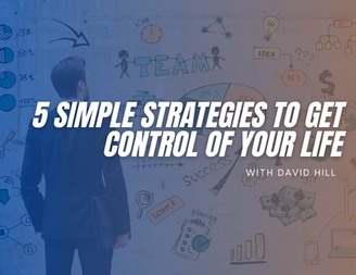 5 Simple Strategies To Get Control Of Your Life And Schedule
