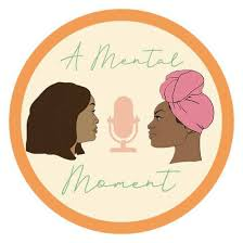 A Mental Moment Podcast