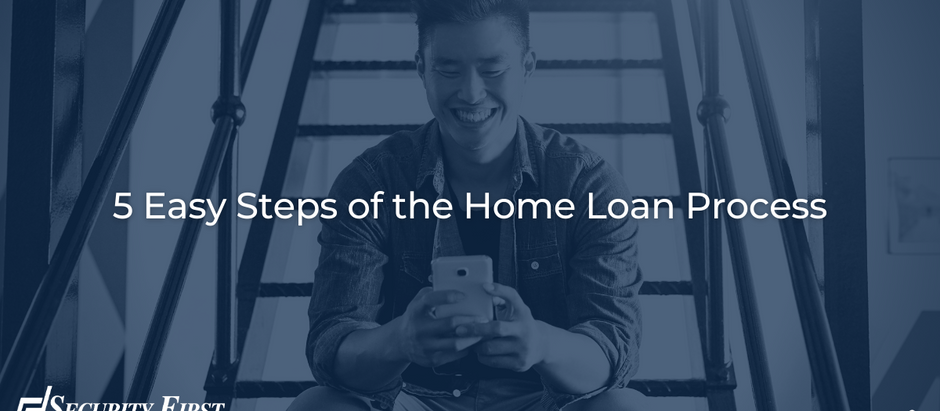 5 Easy Steps of the Home Loan Process