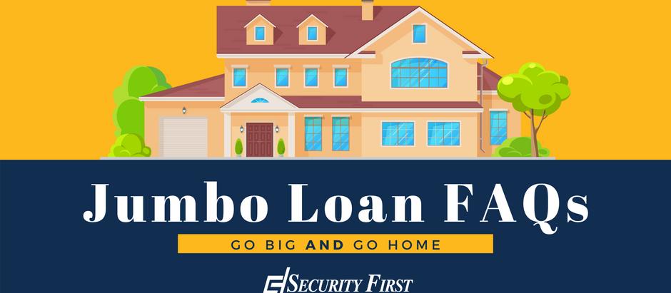 Jumbo Loan FAQs