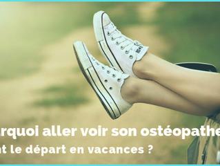 Pourquoi aller voir son ostéopathe avant le départ en vacances ?