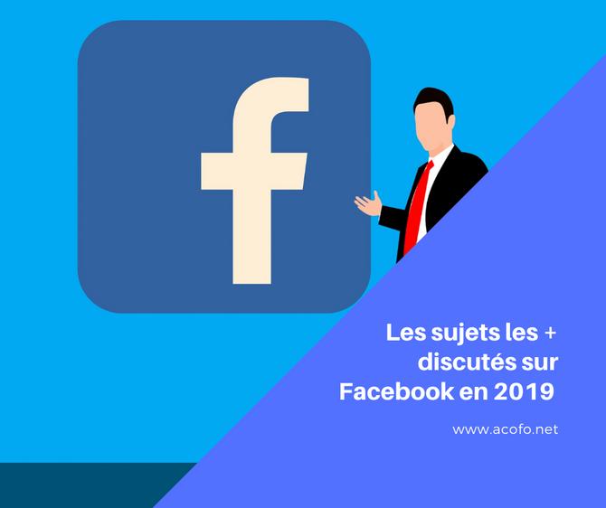 Découvrez les sujets les + discutés sur Facebook en 2019
