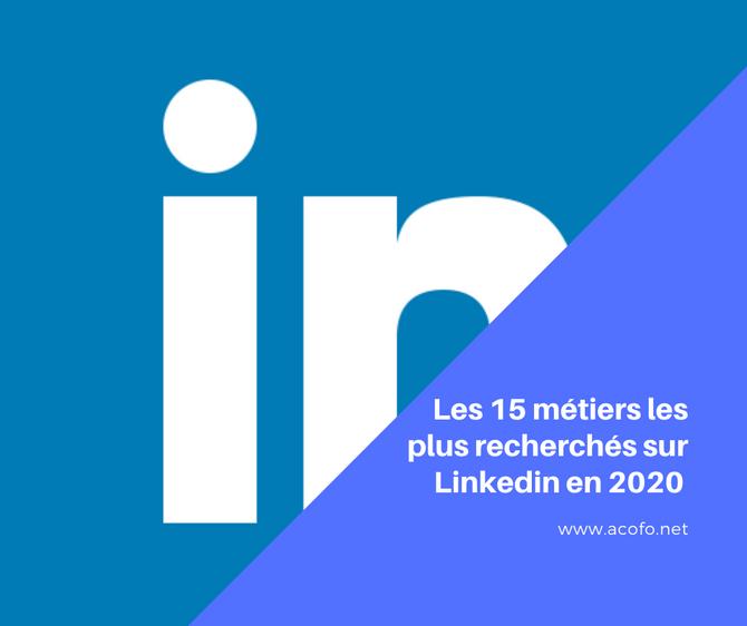 Selon Linkedin voici les 15 métiers qui seront les plus recherchés en 2020