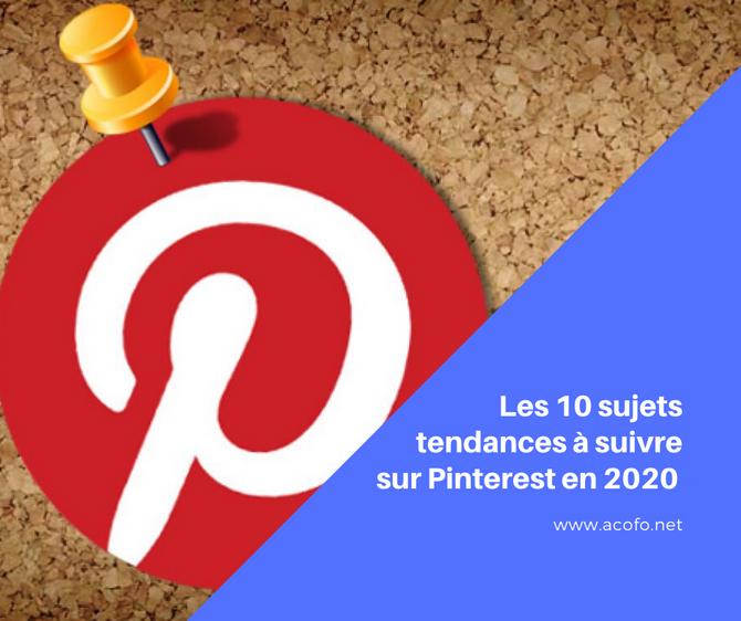 Pinterest : 10 tendances à suivre en 2020
