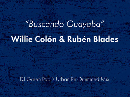 "Honouring the 1978's salsa hit ""Buscando Guayaba""—Willie Colón & Rubén Blades—with an urban touch."