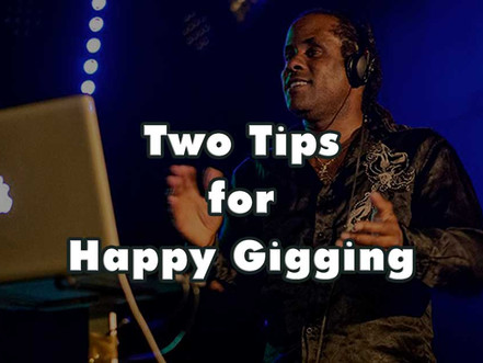 (In English) Two Tips for Happy Gigging.