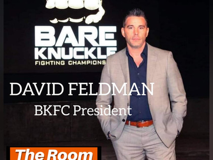 The Room Podcast: David Feldman - BKFC President