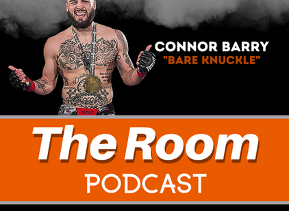 """The Room Podcast: Connor """"Bare Knuckle"""" Barry"""