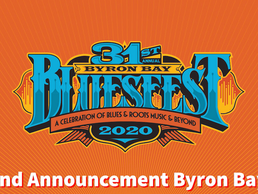 BYRON BAY BLUESFEST 2020 - Drops more to the already Stellar Lineup
