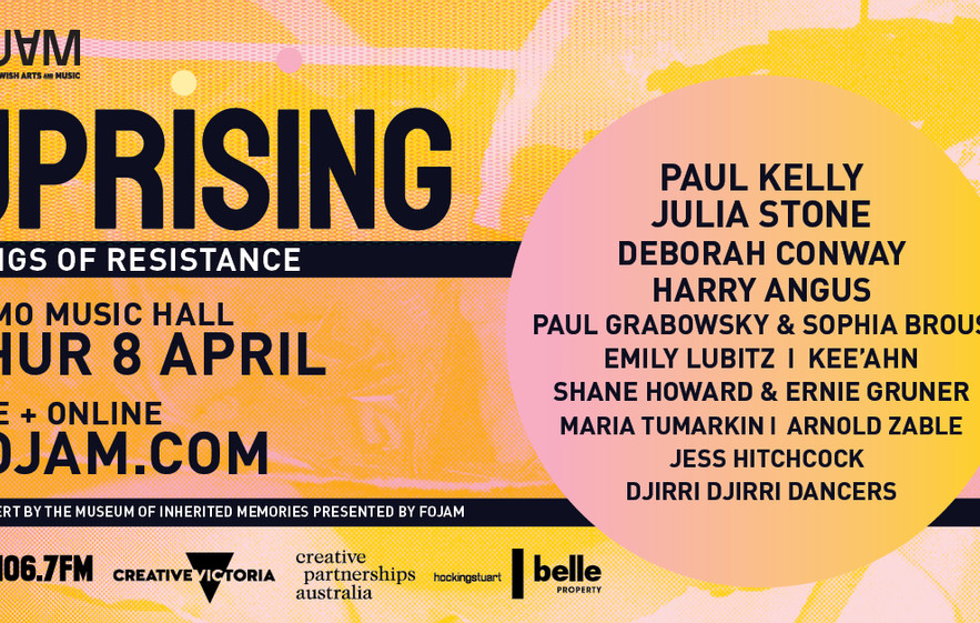 FOJAM Presents Uprising. Featuring Paul Kelly, Julia Stone, Deborah Conway, Kee'ahn and more!