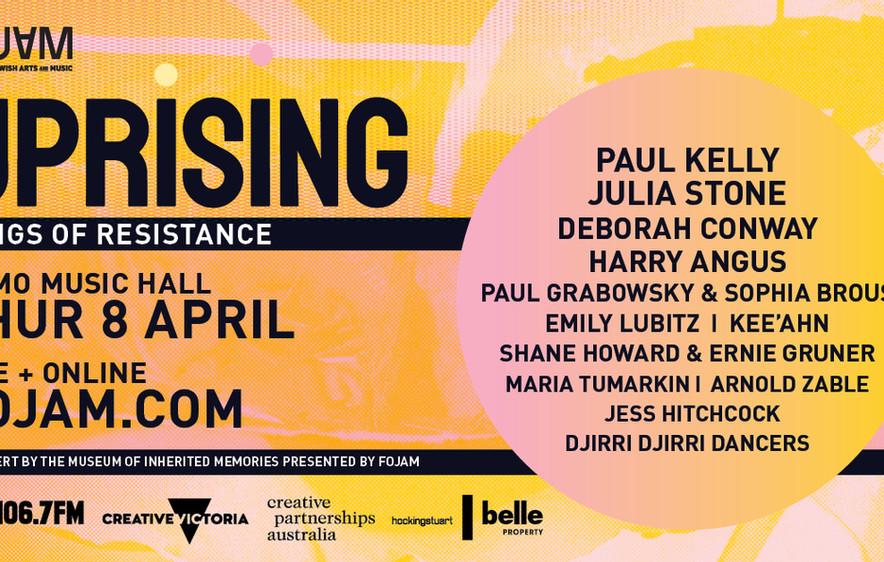 FOJAM Presents Uprising. Featuring Paul Kelly, Julia Stone, Deborah Conway, Kee'ahn and more!