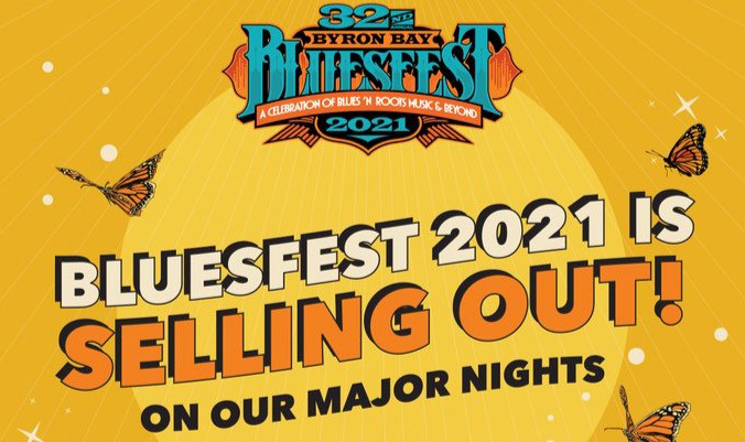 BYRON BAY BLUESFEST 2021 is selling out on the major nights