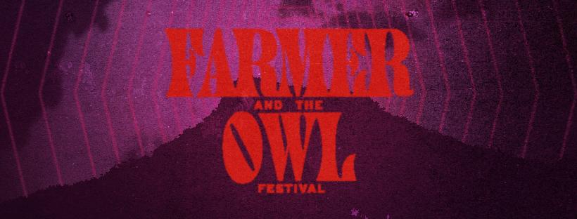 Farmer & The Owl Festival 2020 1st Line-Up Announcement!