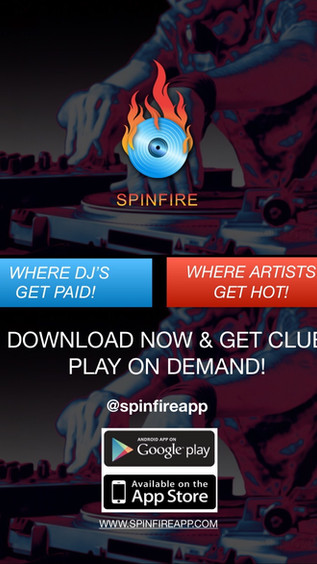 Spinfire, the Revolutionary New App Where DJs Get Paid & Artists Get Hot