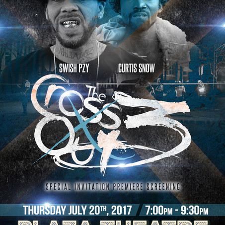 """SWISH GANG FILMS PRESENTS """"THE CROSS OUT 3"""" PREMIERE SCREENING AT THE PLAZA THEATRE JULY 20th 2017"""