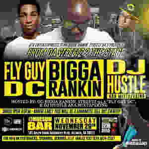 """From the Streetz 2 The Stage"" Hosted by Bigga Rankin x DJ Hustle King x Streetz94.5's Fly Guy DC"