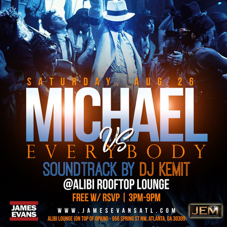 MICHAEL vs Everybody FREE W/RSVP! This Saturday DAY PARTY! 3PM-9PM