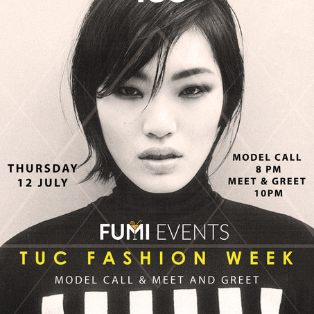 TUC FASHION WEEK MEET & GREET MODEL CALL