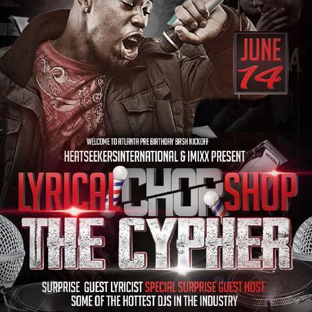 """6/14Lyrical Chop Shop """"The Cypher"""""""