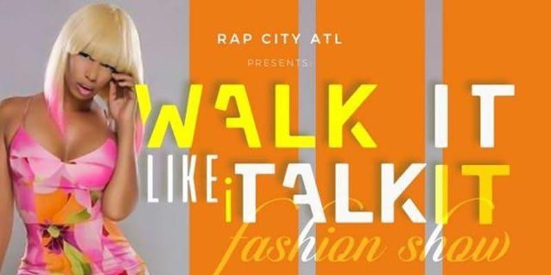 RAP CITY ATL PRESENTS WALK IT LIKE I TALK IT FASHION SHOW