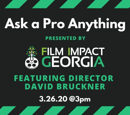 Film Impact Georgia: Ask a Pro Anything