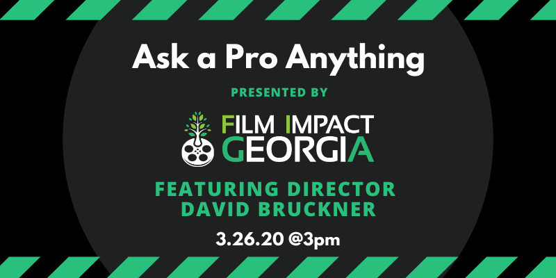 Film Impact Georgia: Ask a Pro Anything