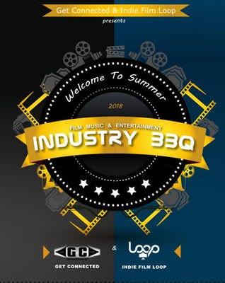 Film, Music & Entertainment Industry BBQ By Get Connected & Indie Film Loop