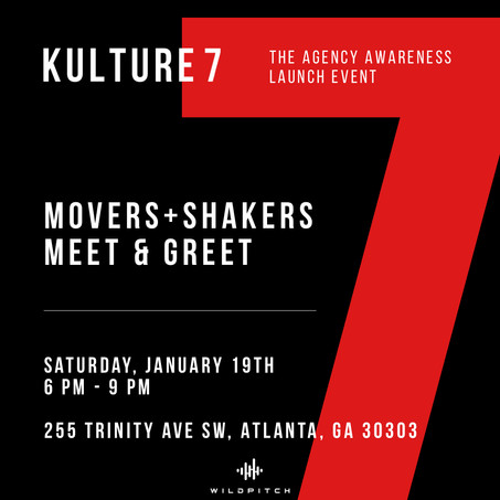 KULTURE 7 AWARENESS LAUNCH EVENT Presented by KULTURE 7 The Agency & TUC Media