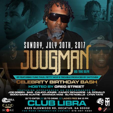 Juugman EP Release Party & Birthday Celebration Hosted by Greg Street, Dj Funky & Zaytoven!