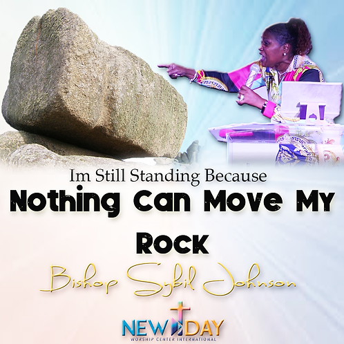 Nothing Can Move My Rock