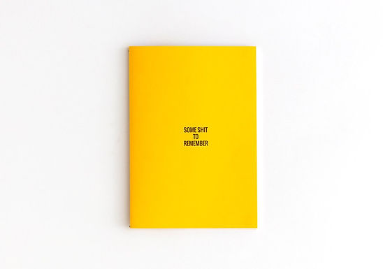 SHIT TO REMEMBER Yellow Notebook