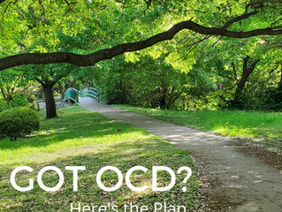 Got OCD? Here's the Plan.