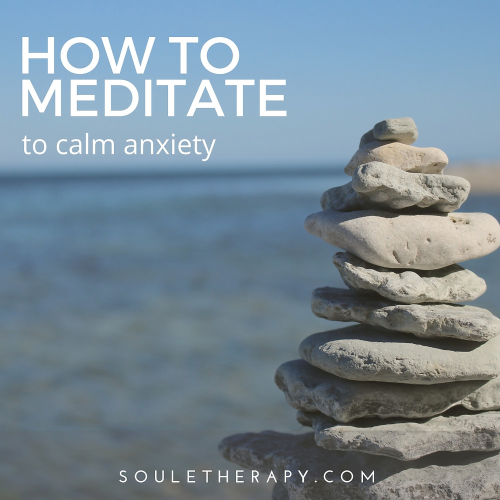 How to Meditate to calm anxiety