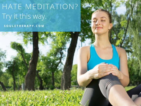 Hate meditation? Try it this way.