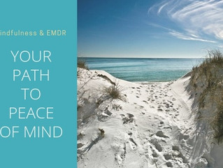 Mindfulness and EMDR: Your Path to Peace of Mind