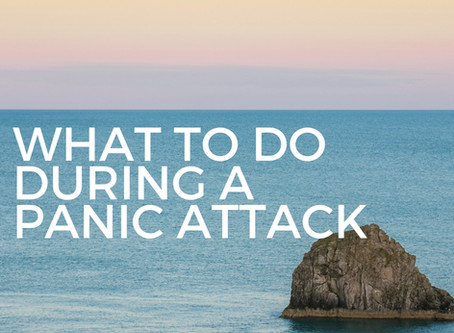 What to do During a Panic Attack:  10 Tools for Calming Anxiety