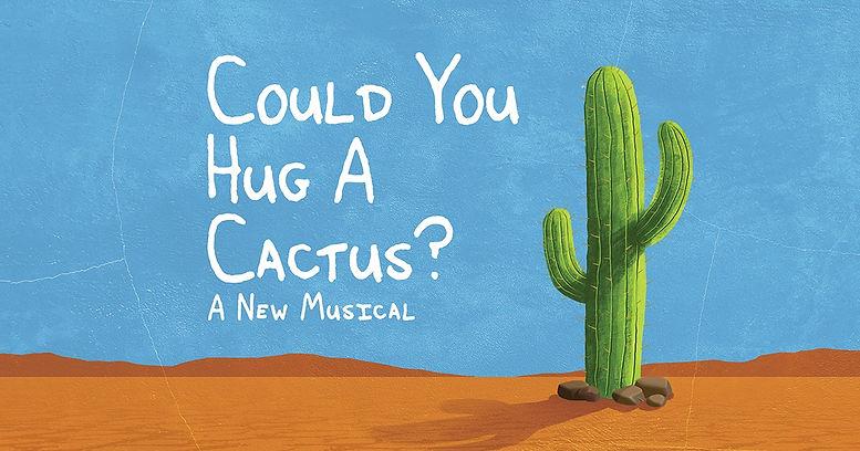 Virtual-Musical-Could-You-Hug-A-Cactus.j