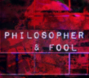 Philosopher & Fool