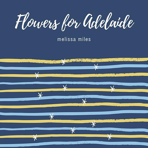 Flowers for Adelaide