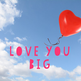 Love You Big (Single).jpg