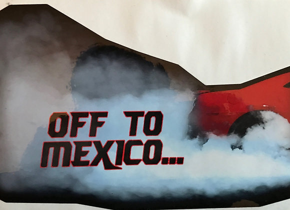 """Off To Mexico"" Sticker"