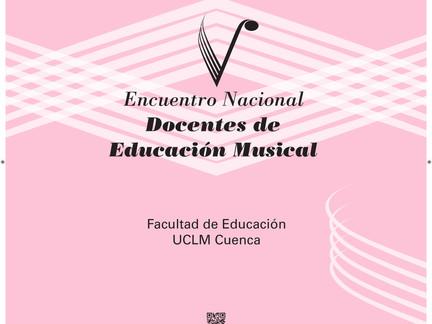 LA FACULTAD DE EDUCACIÓN DE CUENCA (UCLM) ACOGERÁ EL V ENCUENTRO NACIONAL DE DOCENTES DE MÚSICA